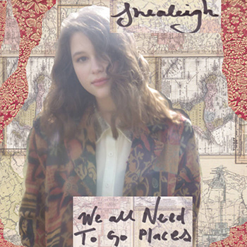 Shealeigh We All Need To Go Places Album